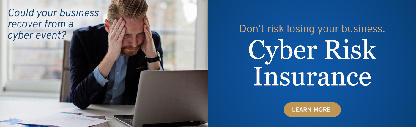 Don't risk losing your business. Cyber Risk Insurance.