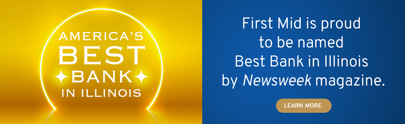 First Mid is proud to be named Best Bank in Illinois by Newsweek magazine. Click to learn more.