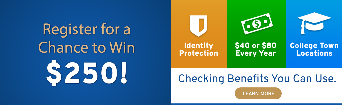 Learn about checking benefits you can use, and register for a chance to win $250!