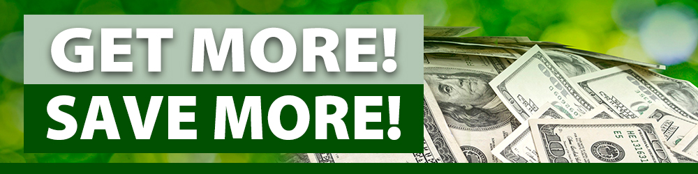Get More! Save More!