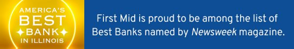First Mid is proud to be among the list of Best Banks named by Newsweek magazine.