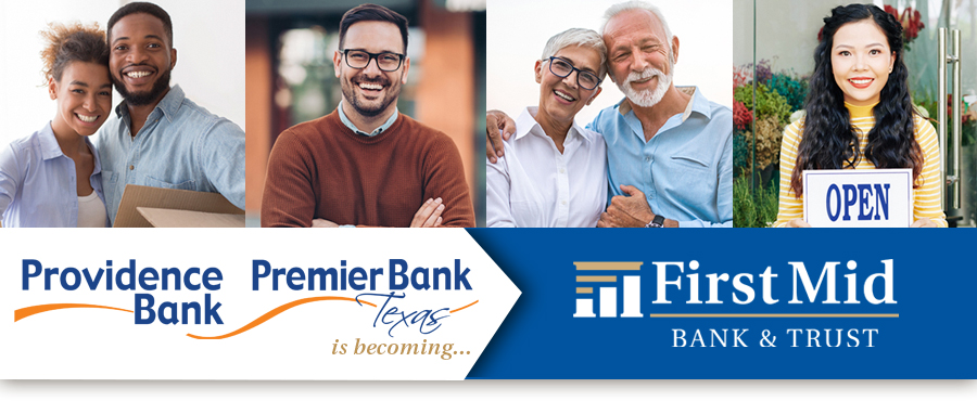Providence Bank / Premier Bank Texas is becoming First Mid Bank & Trust.