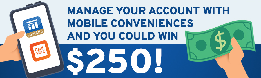 Manage your account with mobile conveniences and you could win $250!