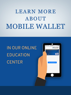 Learn more about mobile wallet in our online education center.