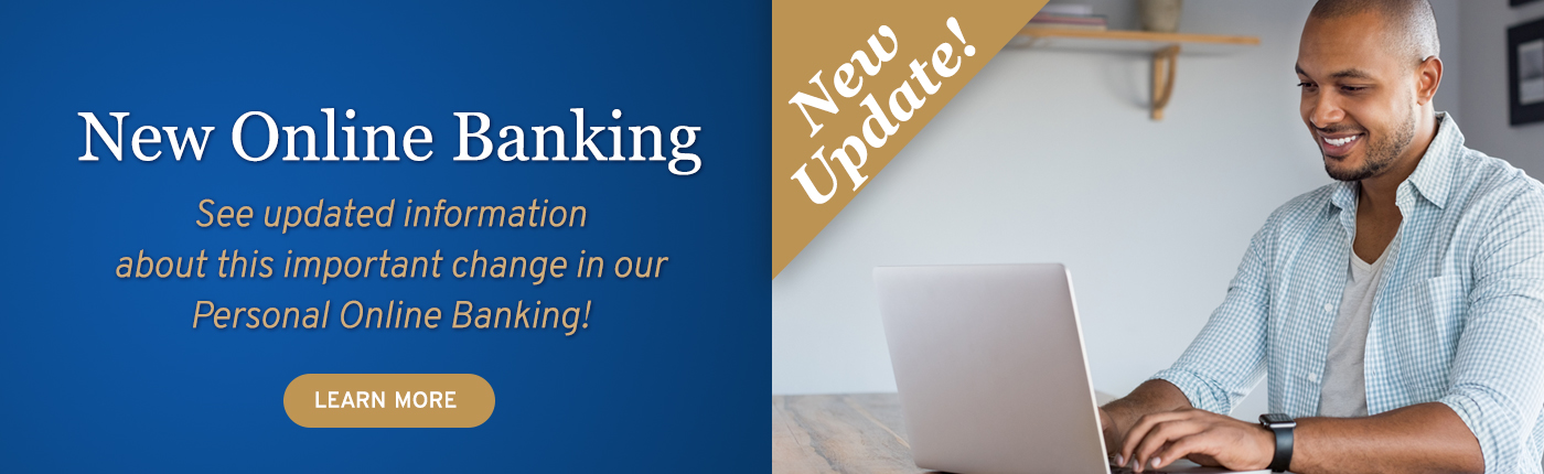 Click for new update on our upcoming Online Banking upgrade