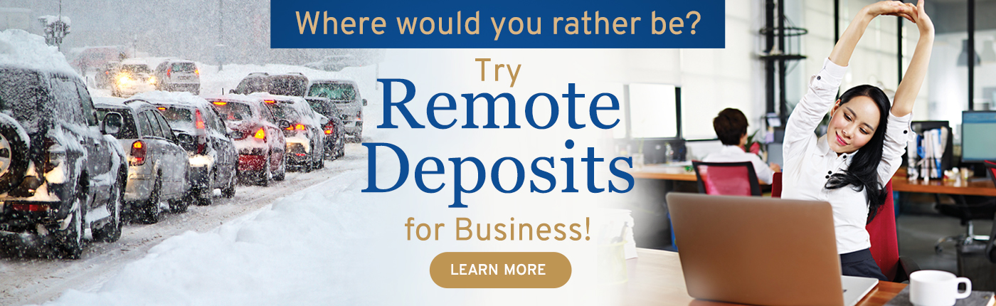 Where would you rather be? Try Remote Deposits for Business to stay out of the cold.